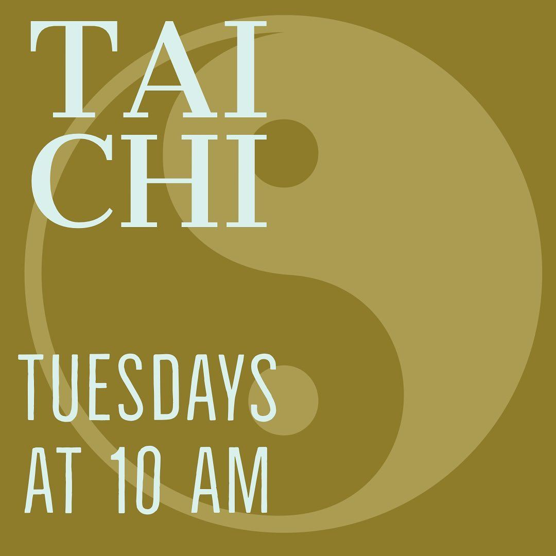 tai chi Tuesday at 10 am